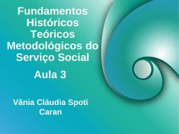 Fundamentos Históricos Teóricos Metodológicos do Serviço Social