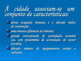 À cidade associam-se um conjunto de características: