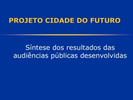 PROJETO: CIDADE DO FUTURO FOCO: Audiências públicas