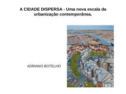 A CIDADE DISPERSA - Uma nova escala da urbanização