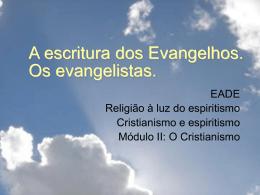 A escritura dos Evangelhos. Os evangelistas.
