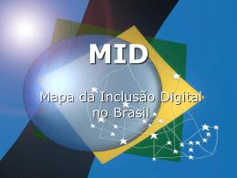 Mapa da Inclusão Digital no Brasil - Ministério do Desenvolvimento