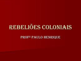 REBELIÕES COLONIAIS - Colégio O Bom Pastor