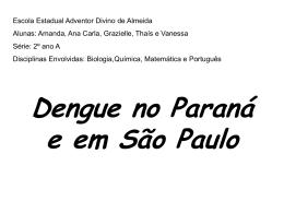 3-casos da doença em São Paulo e no Paraná