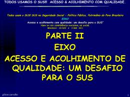 TODOS USAMOS O SUS!!! ACESSO & ACOLHIMENTO COM