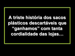 Não use sacolas plásticas! - Fernando Santiago dos Santos