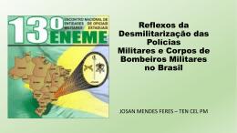 Reflexos da Desmilitarização das Policias Militares e
