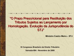 O Prazo Prescricional para Restituição dos Tributos Sujeitos ao