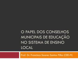 O papel dos Conselhos Municipais de Educação, no sistema de