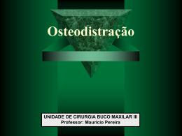 Osteodistração: O que é ? Qual sua utilidade na Odontologia ?