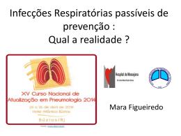 Infecções Respiratórias passíveis de prevenção : Qual a realidade ?