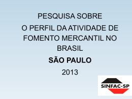 O perfil da atividade de fomento mercantil no Brasil - SINFAC-SP