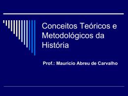 Conceitos Teoricos e Metodologicos da Historia