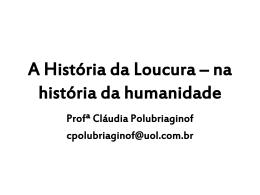 A História da Loucura – na história da humanidade