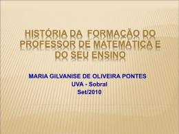 A história da formação do professor de Matemática e do seu ensino