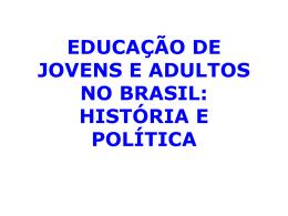 EDUCAÇÃO DE JOVENS E ADULTOS NO BRASIL: HISTÓRIA E