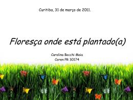 Floresça onde está plantado - 2011 - Curitiba