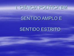 I. CIÊNCIA POLÍTICA EM SENTIDO AMPLO E
