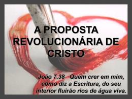 a proposta revolucionária de cristo!