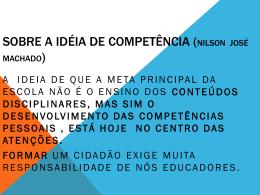 SOBRE A IDÉIA DE COMPETÊNCIA ( Nilson José Machado)