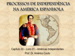 Processos de independência Na América Espanhola
