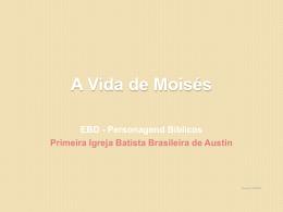moses - Primeira Igreja Batista Brasileira em Austin