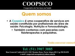 Quem somos A Coopsico é uma cooperativa de serviços em saúde