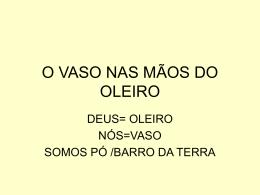 O VASO NAS MÃOS DO OLEIRO.