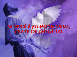 SE VOCÊ É FILHO DE DEUS, TRATE DE IMITÁ-LO