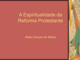A Espiritualidade da Reforma Protestante
