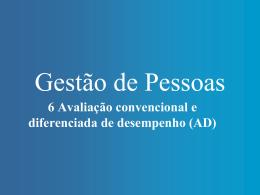 6 Avaliação convencional e diferenciada de desempenho (AD)
