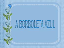 A borboleta azul.pps