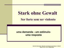 Stark ohne Gewalt e a violência