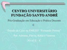 """Estudo de caso na EMEIEF """"Fernando Pessoa"""""""