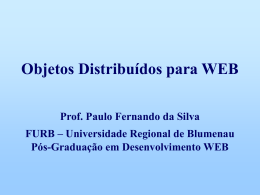 Objetos Distribuídos para WEB - Departamento de Sistemas e