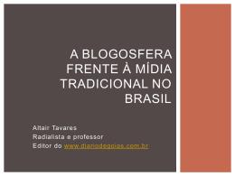 A blogosfera frente à mídia tradicional no Brasil