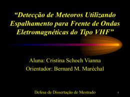 """""""Detecção de Meteoros Através de Espalhamento para Frente de"""