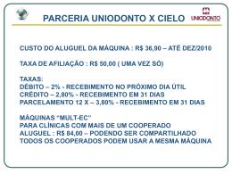 parceria uniodonto x cielo custo do aluguel da máquina