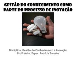 Gestão do Conhecimento como parte do Processo de Inovação