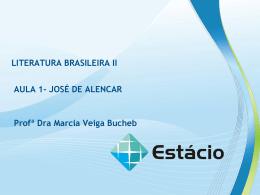 AULA1 – JOSÉ DE ALENCAR LITERATURA BRASILEIRA II A