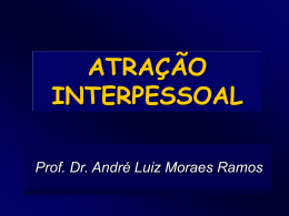 Atração interpessoal - power point