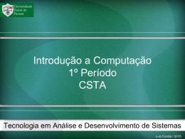 Primeira Aula - Introdução a Computação - CSTA