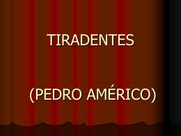 TIRADENTES (PEDRO AMÉRICO)