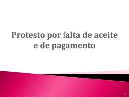 Protesto por falta de aceite e de pagamento