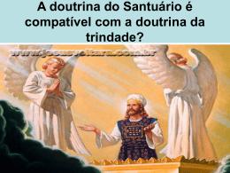 A doutrina do Santuário é compatível com a doutrina da trindade?