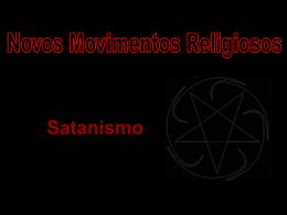 Satanismo Novos Movimentos Religiosos