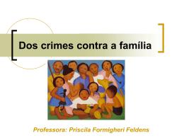 Dos crimes contra a família - Priscila Formigheri Feldens