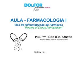 Aula 4: Farmac. Vias de Adm fármaco