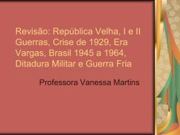Revisão: República Velha, I e II Guerras, Crise de 1929,