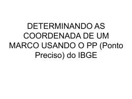 DETERMINANDO AS COORDENADA DE UM MARCO USANDO O PP